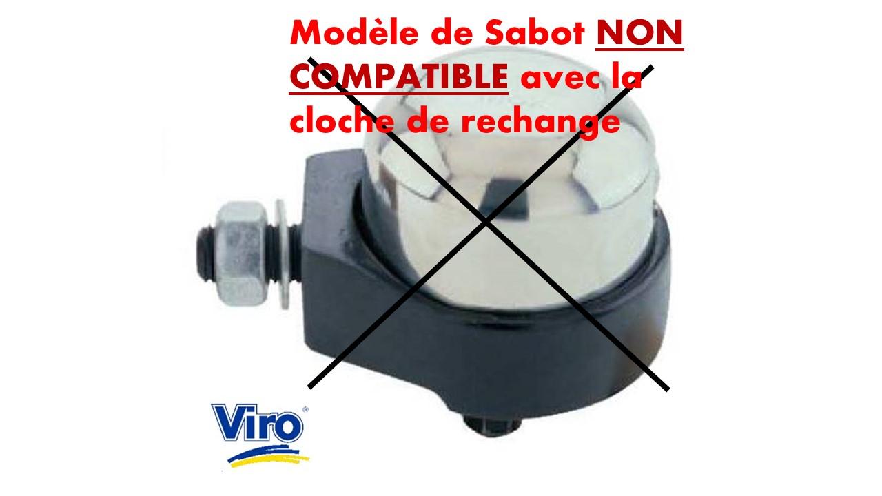 Sabot viro non compatible avec la cloche de rechange